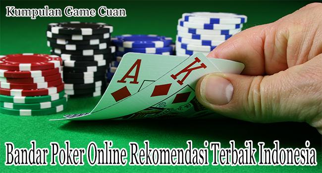 Bandar Poker Online Rekomendasi Terbaik di Indonesia