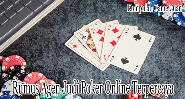 Rumus Agen Judi Poker Online Terpercaya Saat Ini Untuk Dipilih